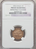 1856 1C Snow-5 -- Improperly Cleaned -- NGC Proof Details. AU. ...(PCGS# 401220)