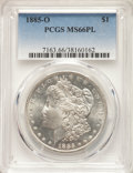 Morgan Dollars: , 1885-O $1 MS66 Prooflike PCGS. PCGS Population: (46/1). NGC Census: (33/3). MS66. ...