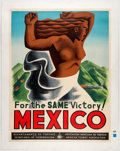 """Memorabilia:Poster, For the SAME Victory! Mexico (Department of Mexican Tourism, c. 1940s -1950s). Travel Poster (27.25"""" x 35.5"""")..."""