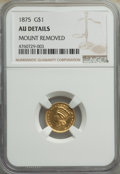 Gold Dollars, 1875 G$1 -- Mount Removed -- NGC Details. AU. Mintage 400....
