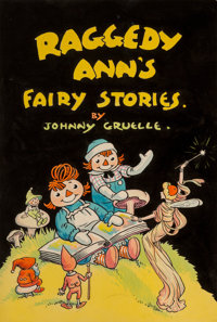 Johnny Gruelle (American, 1880-1938) Raggedy Ann's Fairy Stories book cover, 1934 Watercolor and ink