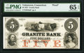 Obsoletes By State:Connecticut, Voluntown, CT- Granite Bank $5 18__ G8a Proof PMG Gem Uncirculated 65 EPQ.. ...