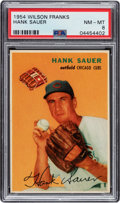 Baseball Cards:Singles (1950-1959), 1954 Wilson Franks Hank Sauer PSA NM-MT 8 - Pop Four, None Higher....
