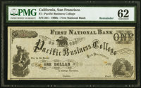 San Francisco, CA- Pacific Business College/First National Bank $1 186_ Remainder Schingoethe CA-310-1 PMG Uncirculated...