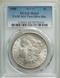 1900 $1 Two Olive Reverse, VAM-16A, MS64 PCGS. A Hot 50 Variety. PCGS Population: (12/5). NGC Census: (0/0). MS64....(PC...