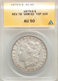 1879-S $1 Reverse of 1878, VAM-52, AU50 ANACS. A Top 100 Variety....(PCGS# 133868)