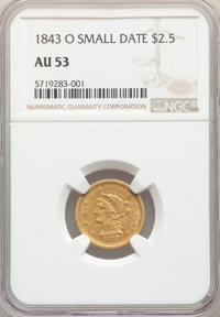 1843-O $2 1/2 Small Date, Crosslet 4 AU53 NGC. NGC Census: (93/434). PCGS Population: (38/132). CDN: $425 Whsle. Bid for...