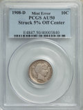 Errors, 1908-D 10C Barber Dime -- Struck 5% Off Center -- AU50 PCGS....
