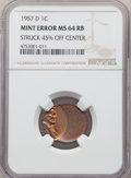 Errors, 1957-D 1C Lincoln Cent -- Struck 45% Off Center -- MS64 Red and Brown NGC....