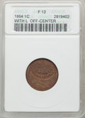 1864 1C L On Ribbon, Indian Cent -- Struck Off Center -- Fine 12 ANACS