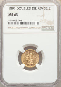 1891 $2 1/2 Doubled Die Reverse, FS-801, MS63 NGC. NGC Census: (0/0). PCGS Population: (3/9). MS63. Mintage 10,960. ...(...