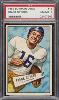 Football Cards:Singles (1950-1959), 1952 Bowman Large Frank Gifford #16 PSA NM-MT 8....