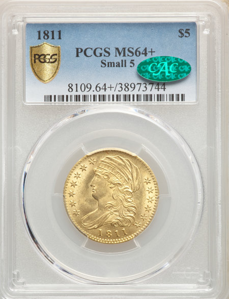 1811 $5 Small 5 CAC PCGS Secure PCGS Plus 64 PCGS