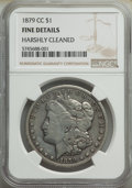 Morgan Dollars, 1879-CC $1 -- Harshly Cleaned -- NGC Details. Fine. Mintage 756,000....