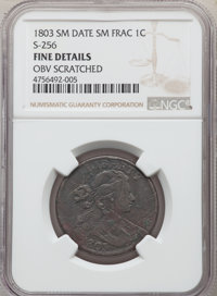 1803 1C Small Date, Small Fraction, S-256, B-15, R.3, -- Obv Scratched -- NGC Details. Fine. ...(PCGS# 36383)