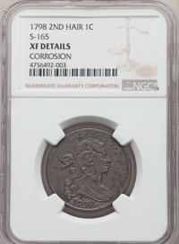 1798 1C Second Hair Style, S-165, B-31, R.4, -- Corrosion -- NGC Details. XF. ...(PCGS# 36065)