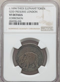 (1694) 1/2 P London Elephant Token, Thick Planchet, -- Corrosion -- NGC Details. VF. ...(PCGS# 55)