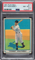 Baseball Cards:Singles (1940-1949), 1941 Play Ball Roy Weatherly #17 PSA NM-MT+ 8.5 - Pop Two, One Higher. ...