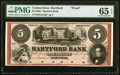 Hartford, CT- Hartford Bank $5 18__ as G216a Proof PMG Gem Uncirculated 65 EPQ