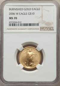 2006-W $10 Quarter-Ounce Gold Eagle, Burnished, MS70 NGC. NGC Census: (4676). PCGS Population: (1286). CDN: $825 Whsle...