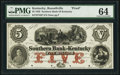 Obsoletes By State:Kentucky, Russellville, KY- Southern Bank of Kentucky $5 18__ Proof PMG Choice Uncirculated 64, POCs.. ...