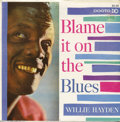 "Music Memorabilia:Recordings, Willie Hayden ""Blame It On The Blues"" LP Dooto 293 Mono...."