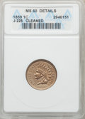 1859 P1C Indian Cent, Judd-228, Pollock-272, R.1, -- Cleaned -- ANACS. MS60 Details....(PCGS# 11932)