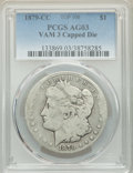 1879-CC $1 Capped Die, VAM-3, AG3 PCGS. A Top 100 Variety. PCGS Population: (3/86). NGC Census: (0/2020). AG3 ....(PCGS#...