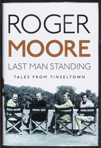 """Last Man Standing by Roger Moore (Michael O'Mara Books, 2014). Near Mint. Hardcover Book (272 Pages, 6.25"""" X 9.25&q..."""