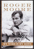 """Movie Posters:James Bond, My Word is My Bond by Roger Moore (HarperCollins, 2008). Very Fine/Near Mint. Hardcover Book (336 Pages, 6.25"""" X 9.25""""). Jam..."""