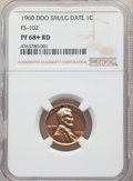 1960 1C Small Over Large Date, FS-102, PR68+ Red NGC. NGC Census: (0/0 and 0/0+). PCGS Population: (12/0 and 1/0+). ...(...