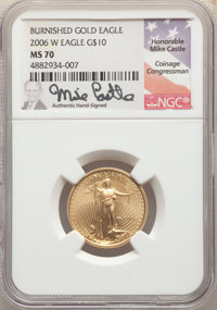 2006-W $10 Quarter-Ounce Gold Eagle, Burnished, MS70 NGC. Insert autographed by Coinage Congressman Mike Castle. NGC C...