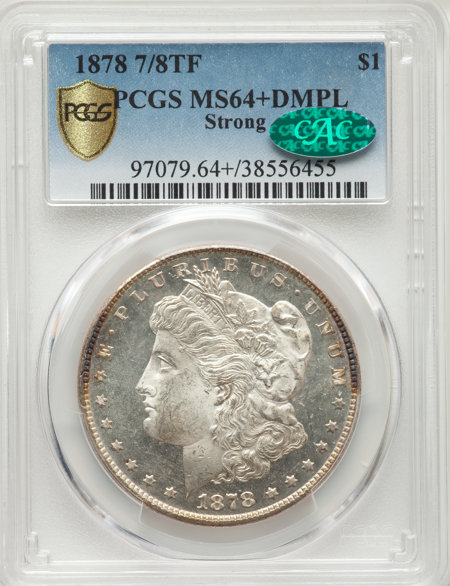 1878 7/8TF S$1 STRONG, DM CAC PCGS Secure PCGS Plus 64 PCGS