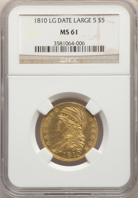 1810 $5 Large Date, Large 5 61 NGC
