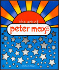 """Movie Posters:Miscellaneous, The Art of Peter Max by Charles A. Riley II (Abrams, 2002). Very Fine+. Autographed Hardcover Book (240 Pages, 10.5"""" X 12.25..."""
