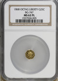 California Fractional Gold: , 1868 25C Liberty Octagonal 25 Cents, BG-747, High R.5, MS62Prooflike NGC. NGC Census: (2/2). (#71...