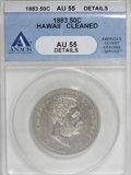 Coins of Hawaii: , 1883 50C Hawaii Half Dollar--Cleaned--ANACS. AU55 Details. NGCCensus: (28/161). PCGS Population (41/217). Mintage: 700,000...