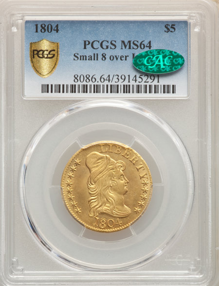 1804 $5 Small 8 Over Large 8 CAC PCGS Secure 64 PCGS
