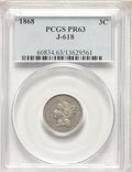 1868 3CN Three Cent Nickel, Judd-618, Pollock-687, R.4, PR63 PCGS. PCGS Population: (13/35). NGC Census: (2/15)....(PCGS...