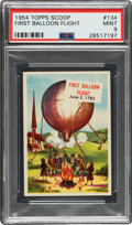 """Non-Sport Cards:Singles (Post-1950), 1954 Topps Scoop """"First Balloon Flight"""" #134 PSA Mint 9 - Pop One, None Higher! ..."""
