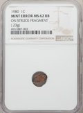 Errors, 1980 1C Lincoln Cent -- On Struck Fragment -- MS62 Red and Brown NGC. .23 Grams.... (Total: 2 coins)