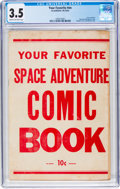 Golden Age (1938-1955):Miscellaneous, Your Favorite Space Adventure Comic Book #nn (No Publisher, No Date) CGC VG- 3.5 Cream to off-white pages....