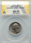 Errors, 1976 25C Clad Washington Quarter, -- Broadstruck, Counting Wheel Damage -- ANACS. MS60 Details....