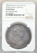 Ireland, Ireland: George III Bank Token of 6 Shillings 1804 XF Details (Reverse Scratched) NGC,...