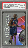 Basketball Cards:Singles (1980-Now), 1998 Skybox E-X Century Essential Credentials Now Tracy McGrady #17 PSA Mint 9 - Serial Numbered 3/17....