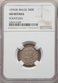 Brazil: Pedro II 80 Reis 1696 AU Details (Scratches) NGC