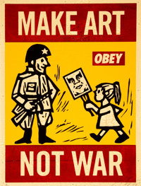 Shepard Fairey (b. 1970) Make Art Not War, 2004 Screenprint in colors on wood 24 x 18 inches (61