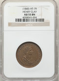 Hard Times Tokens, 1840 Henry Clay, Low-192, DeWitt-MVB-1840-1, HT-79, R.2, AU55 NGC. Copper....