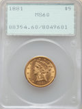 Liberty Half Eagles: , 1881 $5 MS60 PCGS. PCGS Population: (481/18031). NGC Census: (554/15647). CDN: $537.94.Whsle. Bid for NGC/PCGS MS60. Mintag...
