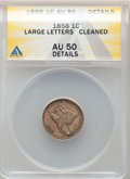 Flying Eagle Cents: , 1858 1C Large Letters -- Cleaned -- ANACS. AU50 Details. Mintage 24,600,000. ...